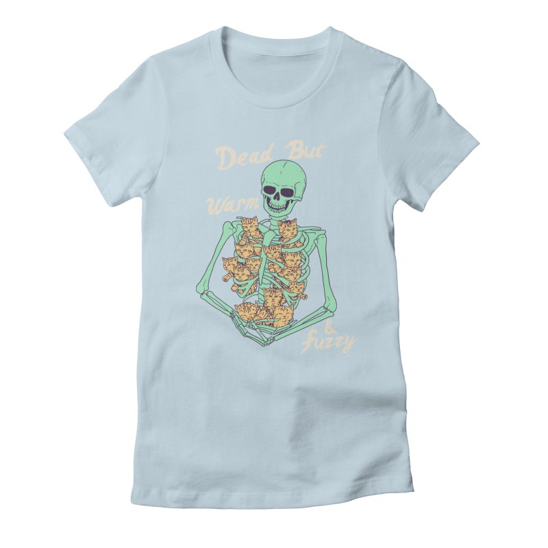 Dead But Warm & Fuzzy Women's Fitted T-Shirt by Hillary White