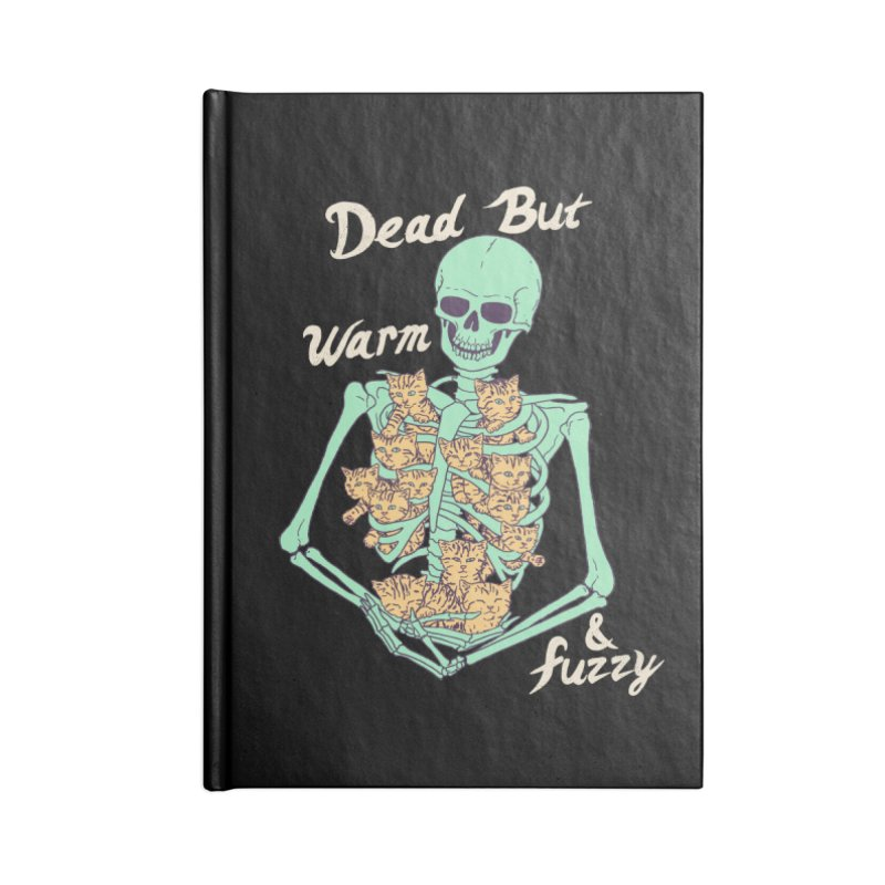 Dead But Warm & Fuzzy Accessories Blank Journal Notebook by Hillary White