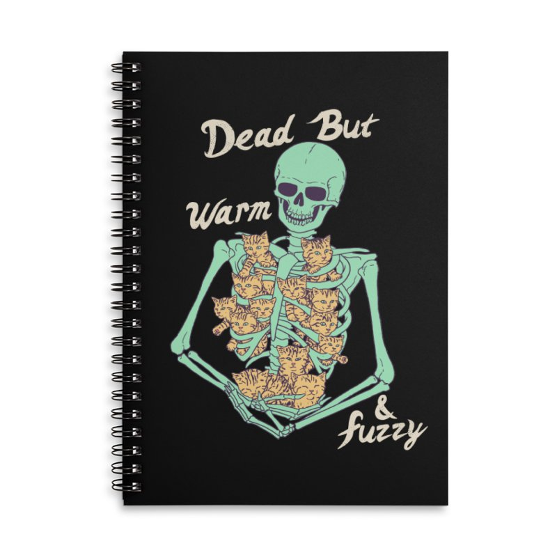 Dead But Warm & Fuzzy Accessories Lined Spiral Notebook by Hillary White
