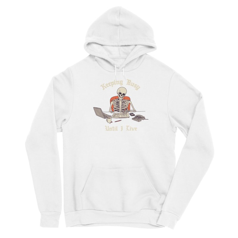 Keeping Busy Until I Live Men's Sponge Fleece Pullover Hoody by Hillary White