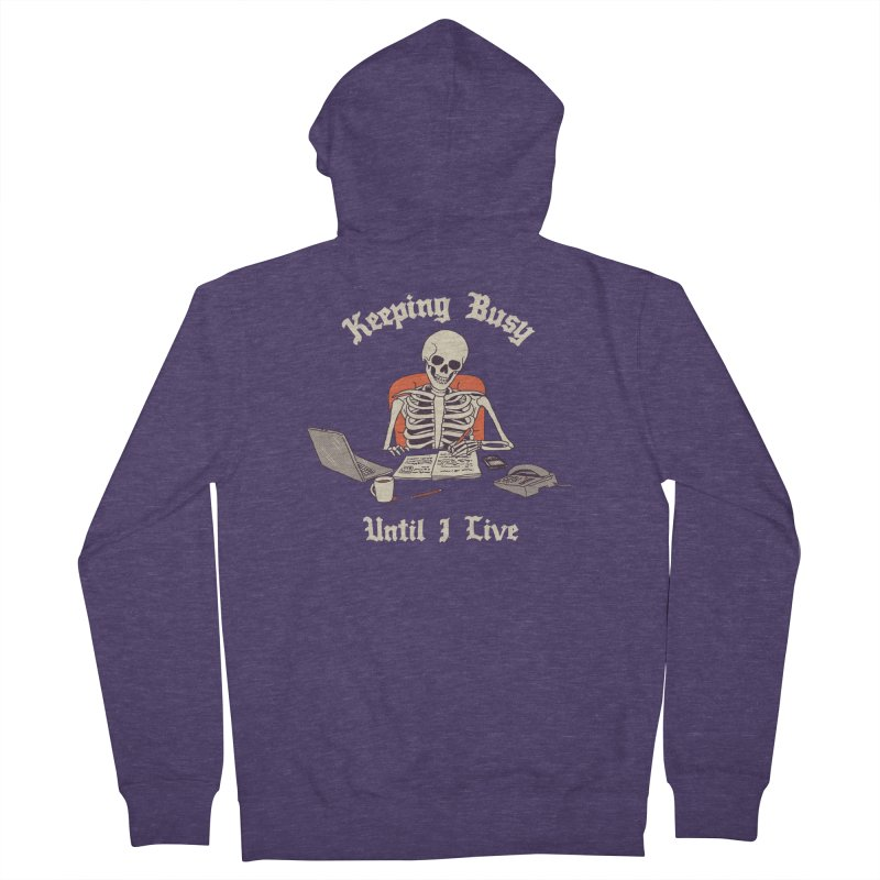Keeping Busy Until I Live Men's French Terry Zip-Up Hoody by Hillary White