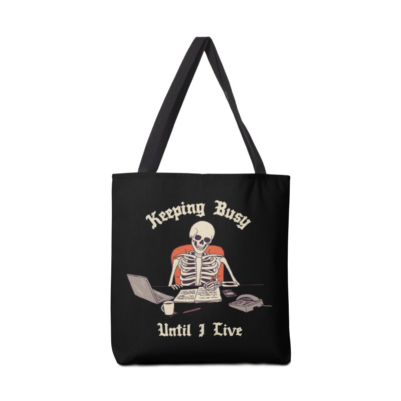 Keeping Busy Until I Live Accessories Tote Bag Bag by Hillary White
