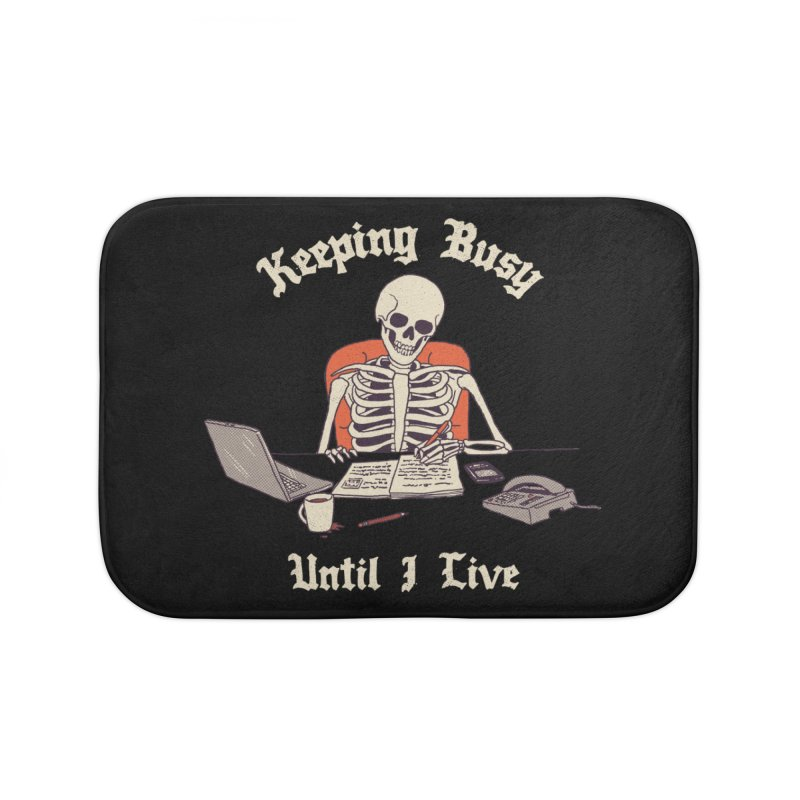Keeping Busy Until I Live Home Bath Mat by Hillary White
