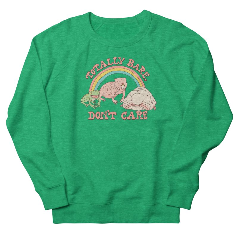 Totally Bare, Don't Care Women's French Terry Sweatshirt by Hillary White