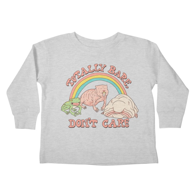 Totally Bare, Don't Care Kids Toddler Longsleeve T-Shirt by Hillary White