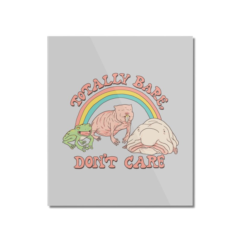 Totally Bare, Don't Care Home Mounted Acrylic Print by Hillary White