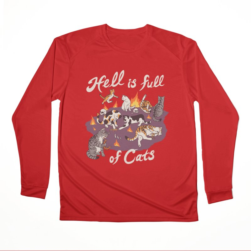 Hell Is Full Of Cats Women's Performance Unisex Longsleeve T-Shirt by Hillary White