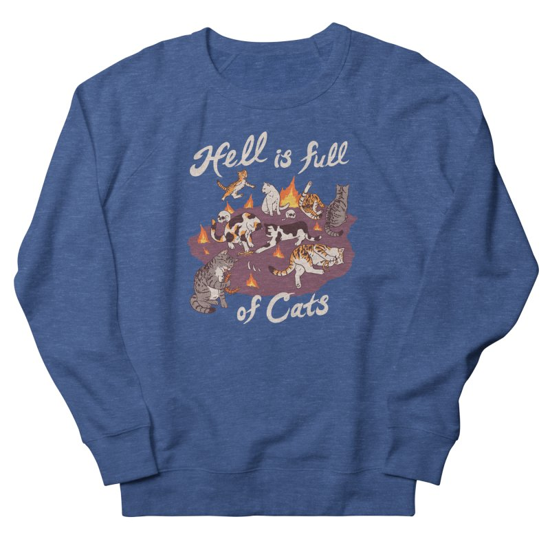 Hell Is Full Of Cats Women's French Terry Sweatshirt by Hillary White