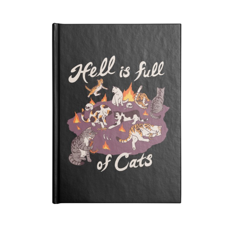 Hell Is Full Of Cats Accessories Blank Journal Notebook by Hillary White