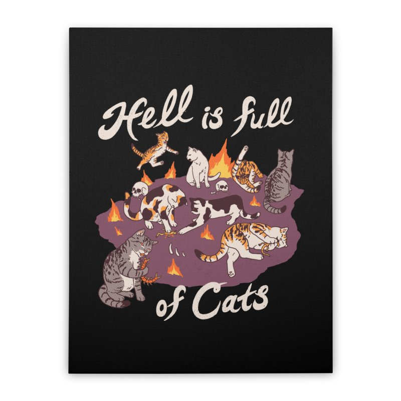 Hell Is Full Of Cats Home Stretched Canvas by Hillary White