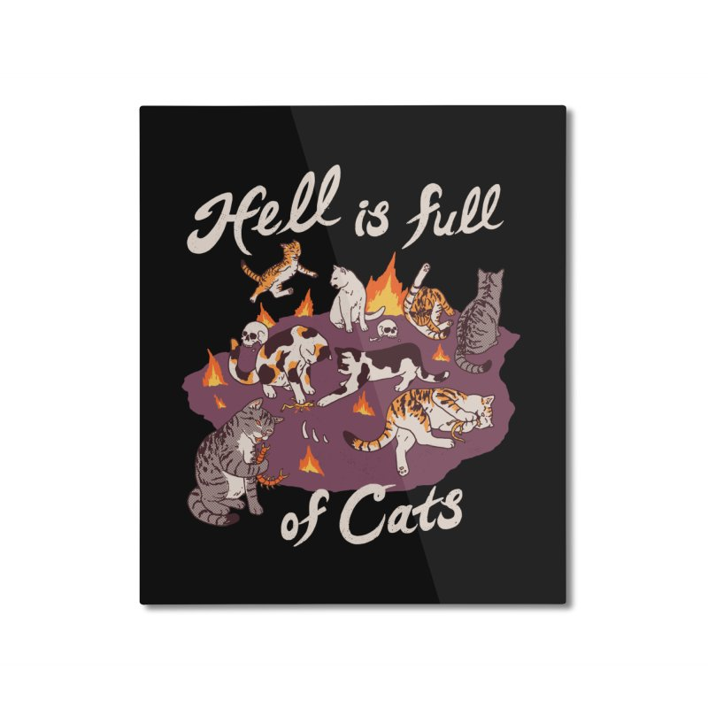 Hell Is Full Of Cats Home Mounted Aluminum Print by Hillary White