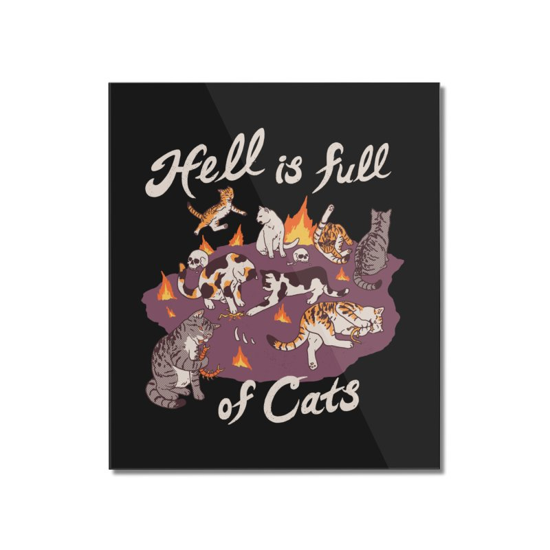 Hell Is Full Of Cats Home Mounted Acrylic Print by Hillary White