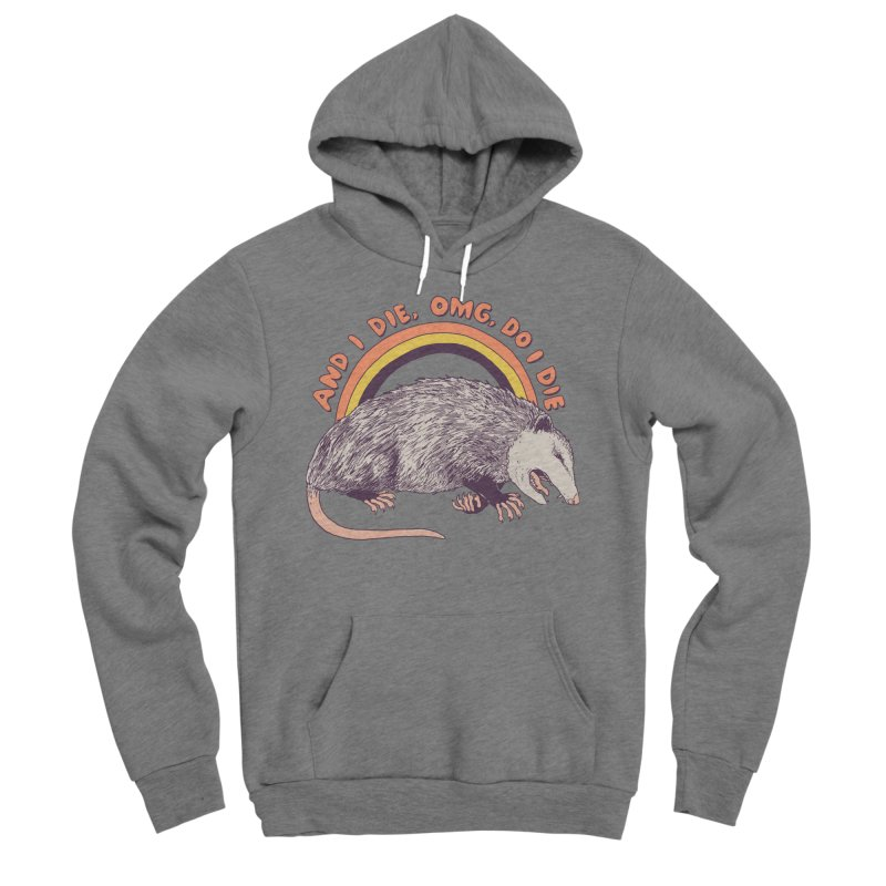 OMG Do I Die Men's Sponge Fleece Pullover Hoody by Hillary White