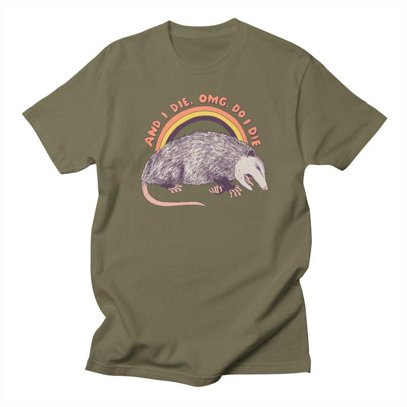 OMG Do I Die Women's Regular Unisex T-Shirt by Hillary White