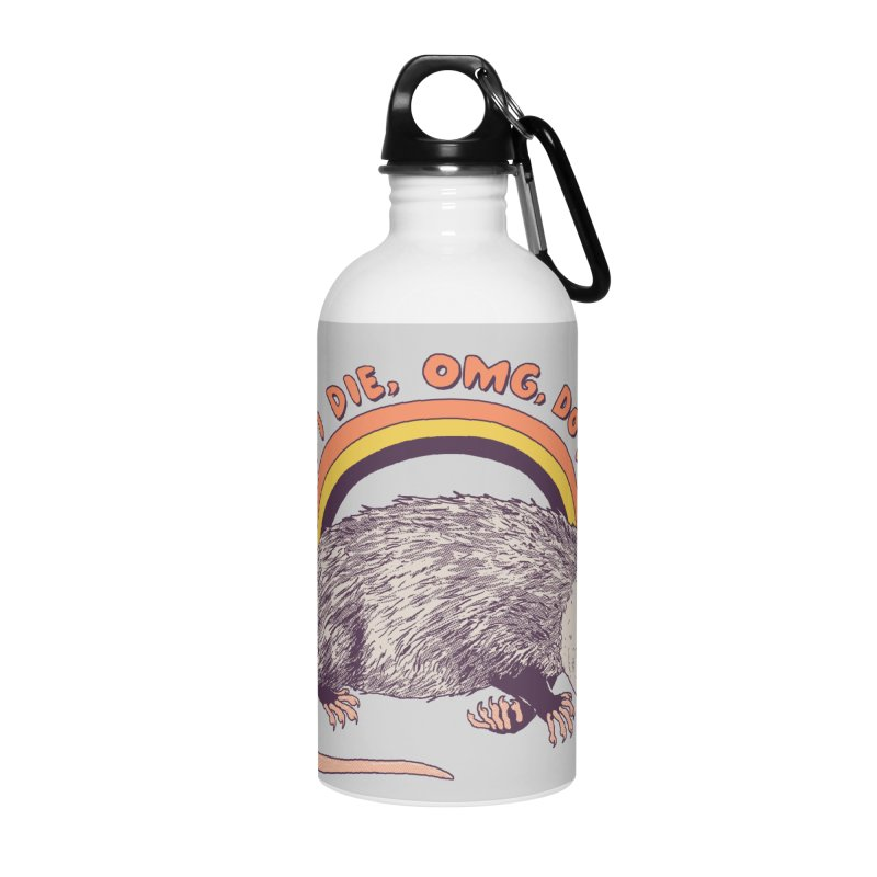 OMG Do I Die Accessories Water Bottle by Hillary White