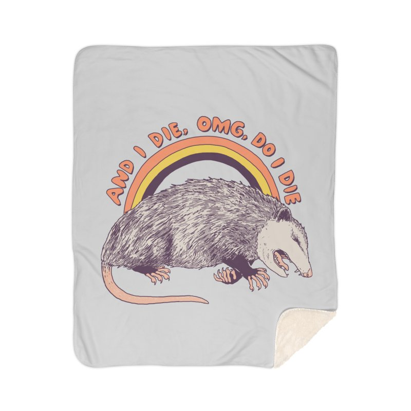 OMG Do I Die Home Sherpa Blanket Blanket by Hillary White