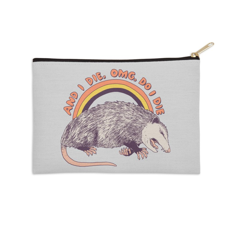OMG Do I Die Accessories Zip Pouch by Hillary White