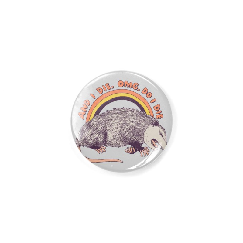 OMG Do I Die Accessories Button by Hillary White