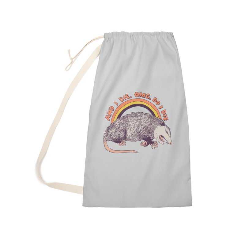 OMG Do I Die Accessories Laundry Bag Bag by Hillary White
