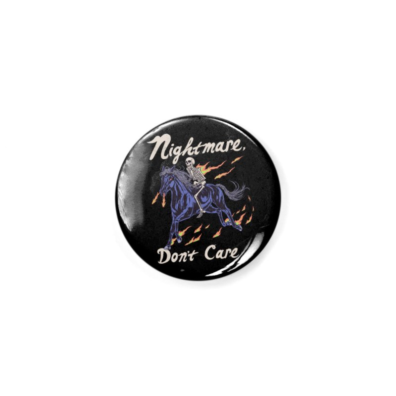Nightmare, Don't Care Accessories Button by Hillary White