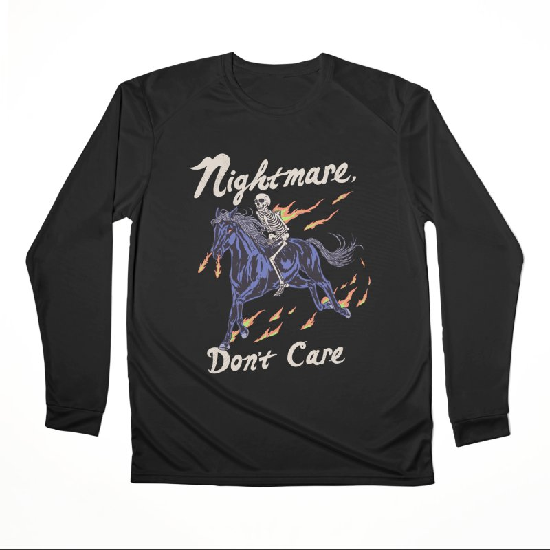 Nightmare, Don't Care Women's Performance Unisex Longsleeve T-Shirt by Hillary White