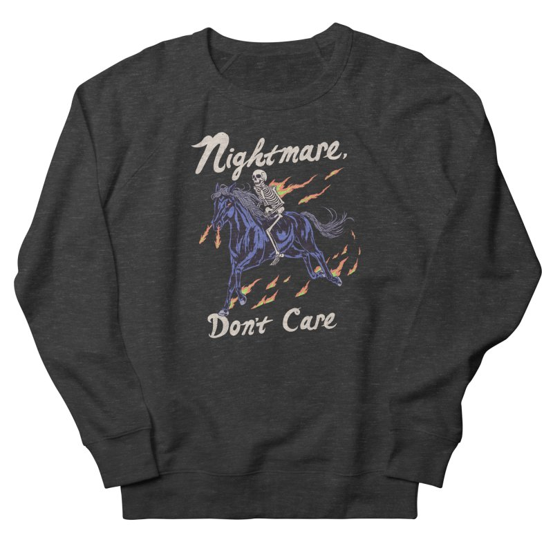 Nightmare, Don't Care Women's French Terry Sweatshirt by Hillary White