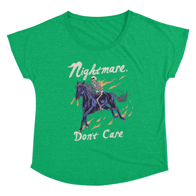 Nightmare, Don't Care Women's Dolman Scoop Neck by Hillary White