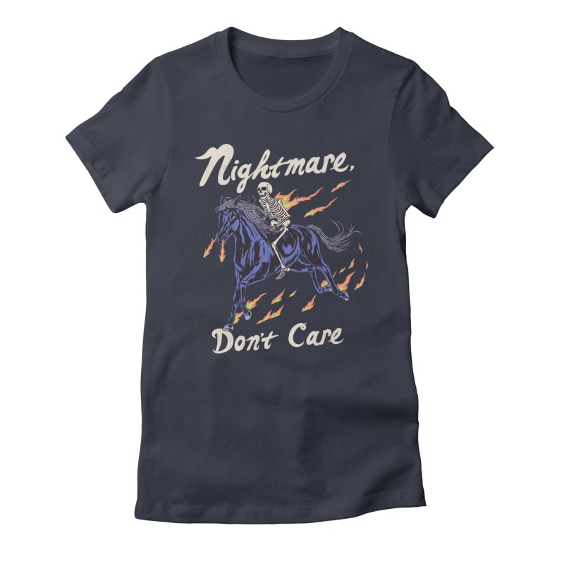 Nightmare, Don't Care Women's Fitted T-Shirt by Hillary White