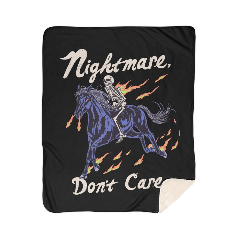 Nightmare, Don't Care Home Sherpa Blanket Blanket by Hillary White