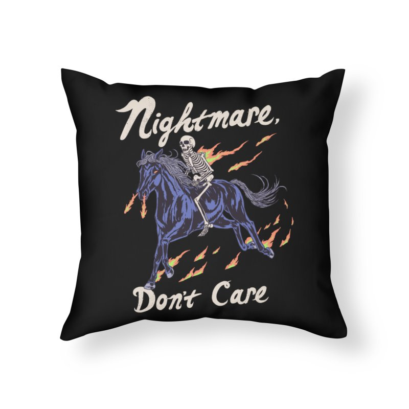 Nightmare, Don't Care Home Throw Pillow by Hillary White