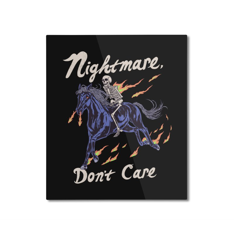 Nightmare, Don't Care Home Mounted Aluminum Print by Hillary White