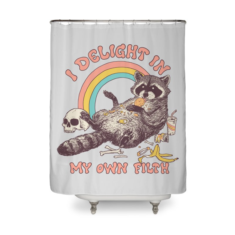 I Delight In My Own Filth Home Shower Curtain by Hillary White