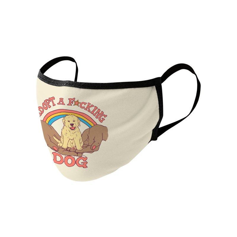 Adopt A F*cking Dog 2 Accessories Face Mask by Hillary White