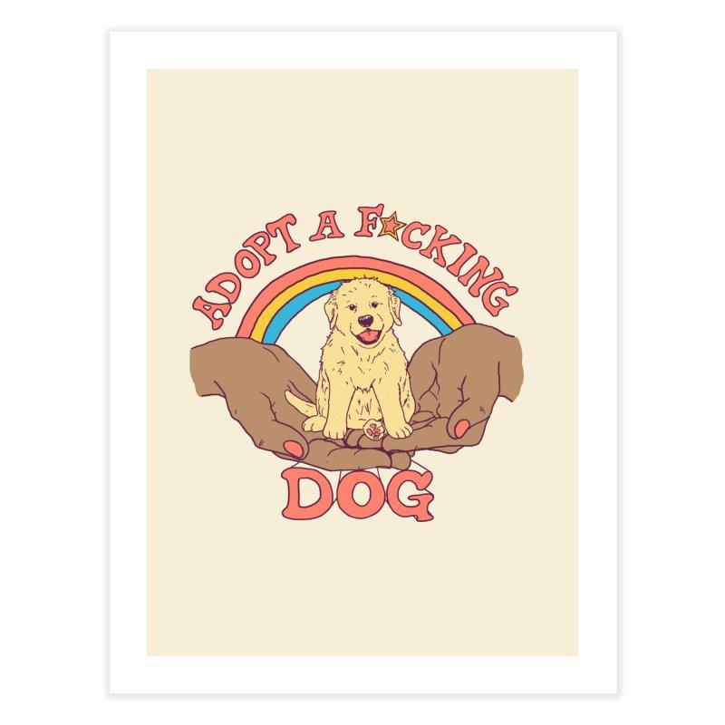 Adopt A F*cking Dog 2 Home Fine Art Print by Hillary White Rabbit
