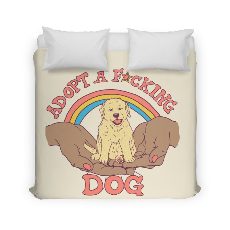 Adopt A F*cking Dog 2 Home Duvet by Hillary White