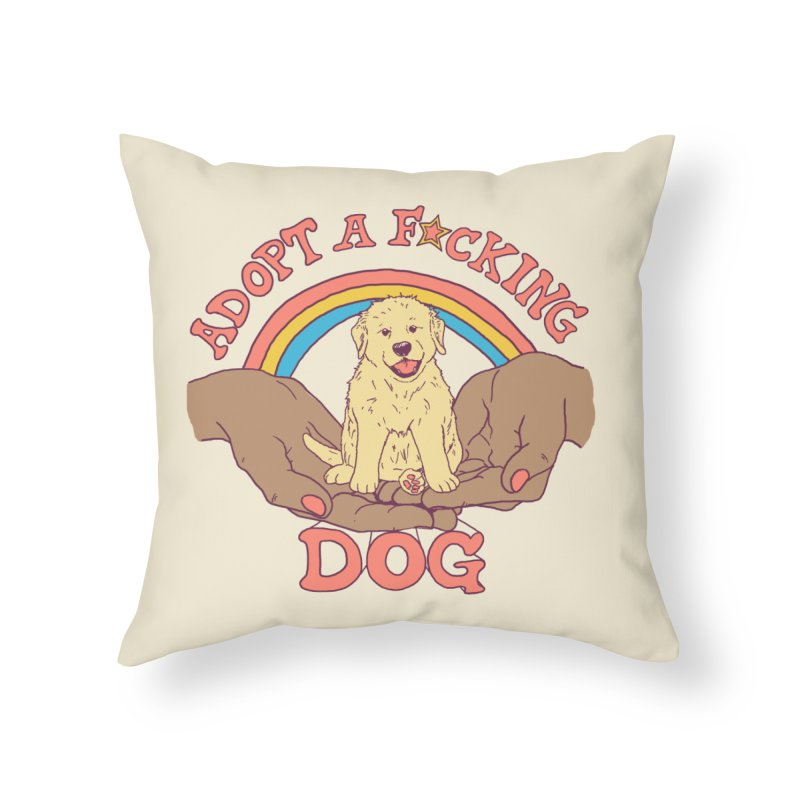 Adopt A F*cking Dog 2 Home Throw Pillow by Hillary White Rabbit