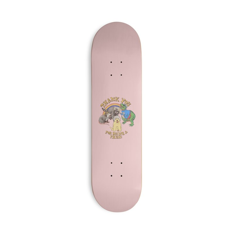 Thank You Fren Accessories Skateboard by Hillary White