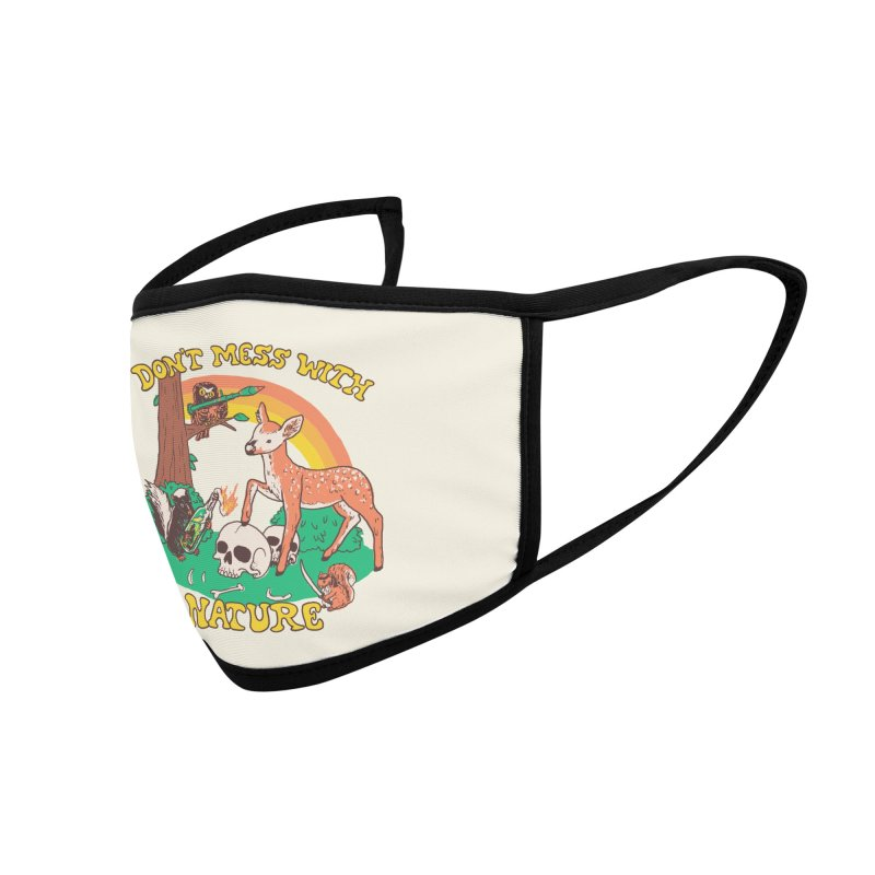 Don't Mess With Nature Accessories Face Mask by Hillary White Rabbit
