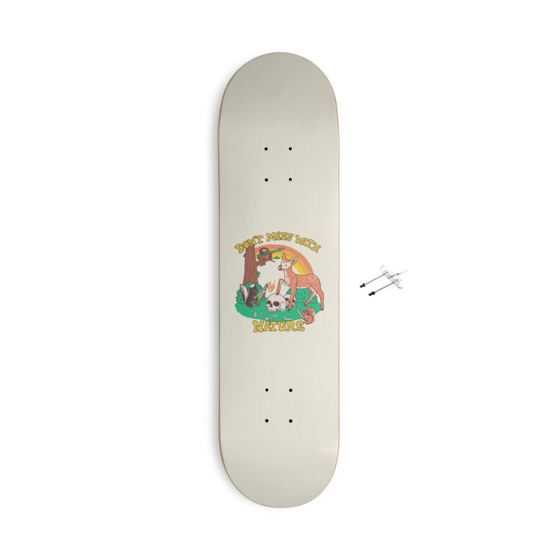 Don't Mess With Nature Accessories Skateboard by Hillary White Rabbit
