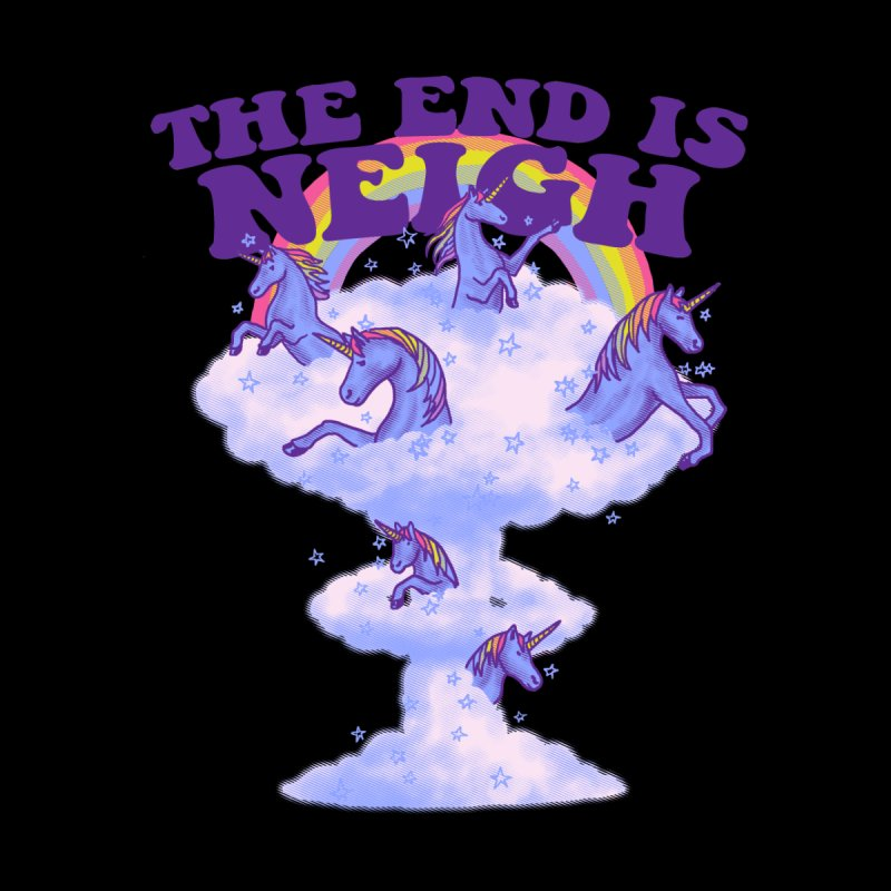 The End Is Neigh None  by hillarywhiterabbit's Artist Shop