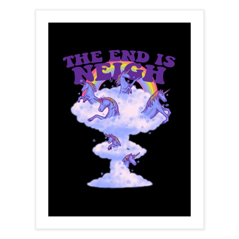 The End Is Neigh Home Fine Art Print by hillarywhiterabbit's Artist Shop