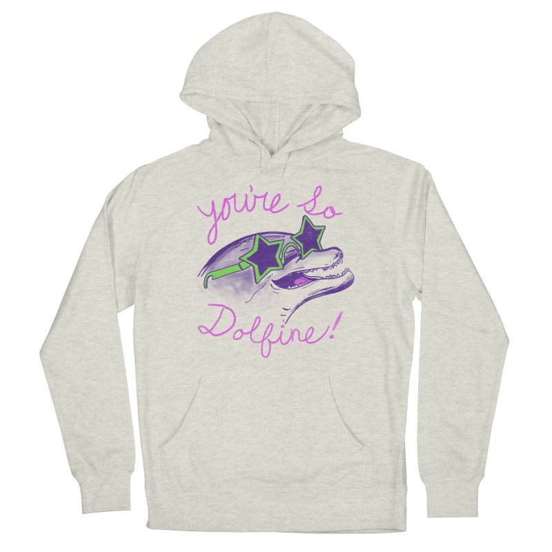 You're So Dolfine Women's Pullover Hoody by hillarywhiterabbit's Artist Shop