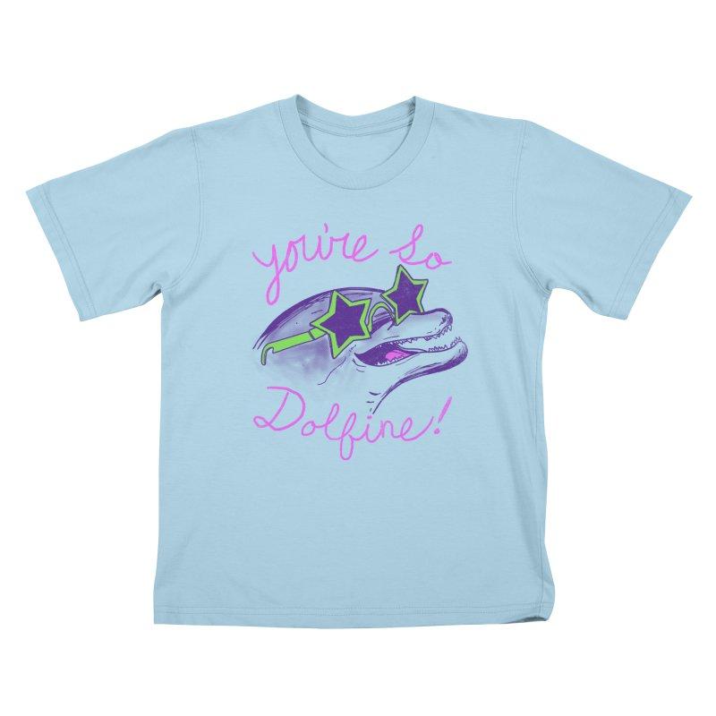 You're So Dolfine Kids T-shirt by hillarywhiterabbit's Artist Shop