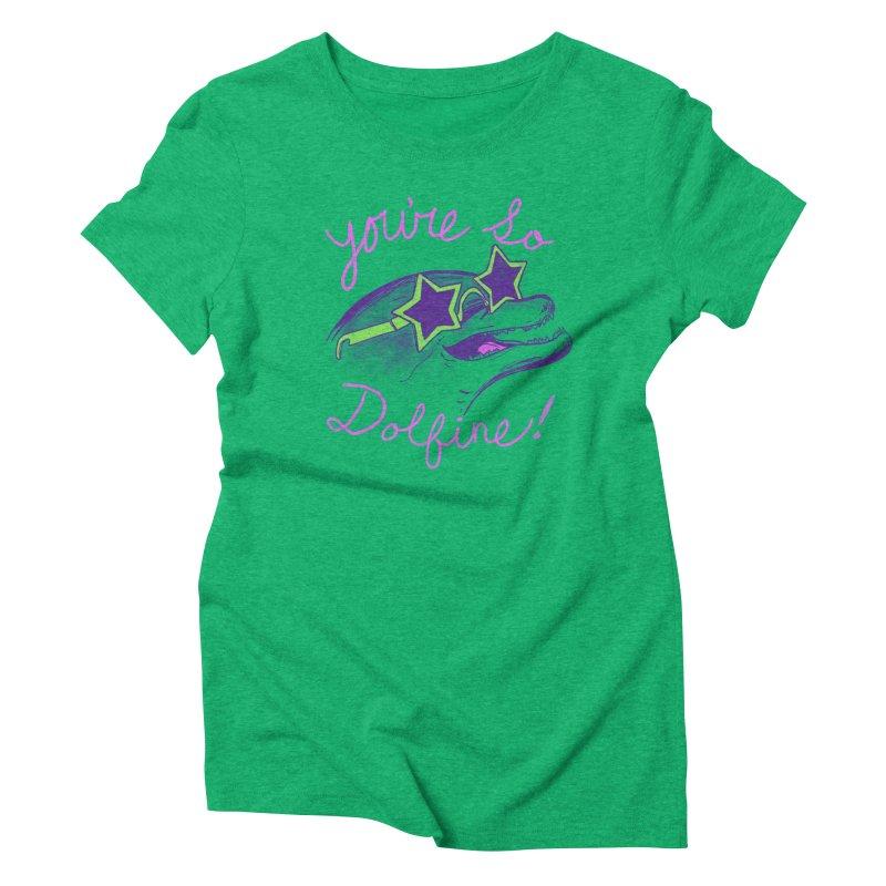 You're So Dolfine Women's Triblend T-shirt by hillarywhiterabbit's Artist Shop