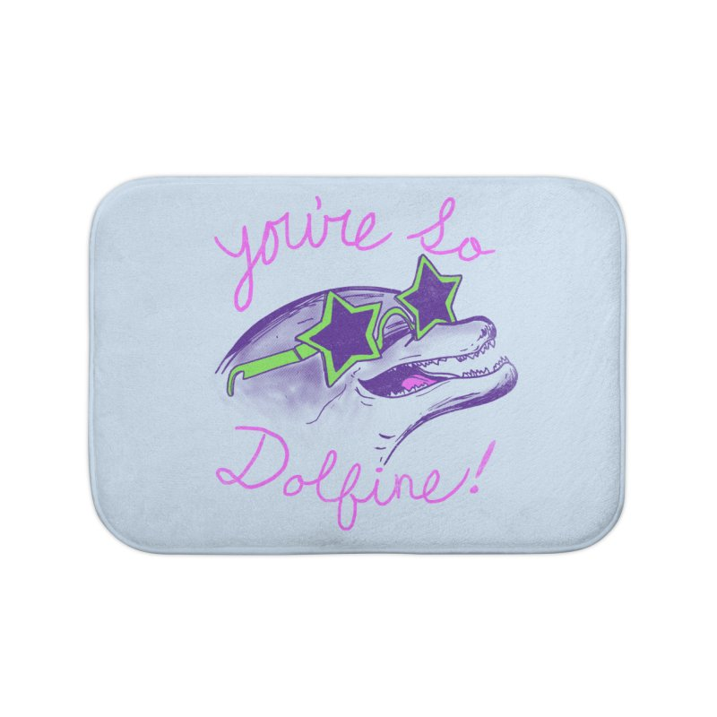 You're So Dolfine Home Bath Mat by hillarywhiterabbit's Artist Shop