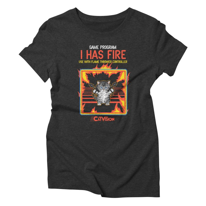 I Has Fire Women's Triblend T-shirt by hillarywhiterabbit's Artist Shop