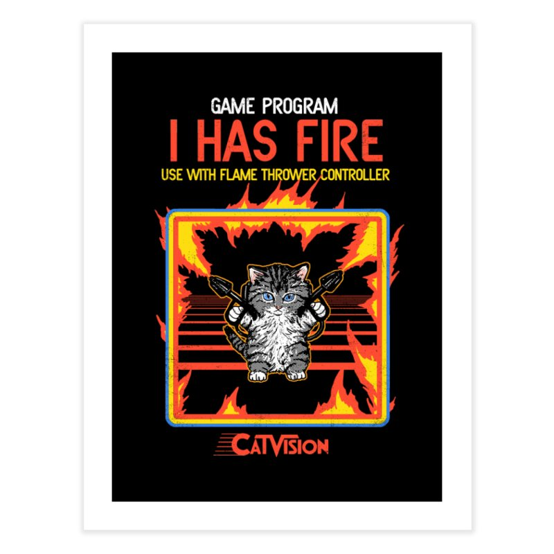 I Has Fire Home Fine Art Print by hillarywhiterabbit's Artist Shop