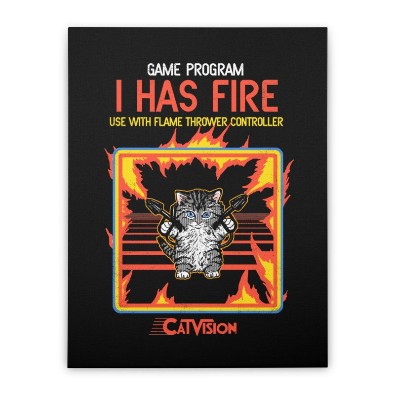 I Has Fire Home Stretched Canvas by hillarywhiterabbit's Artist Shop