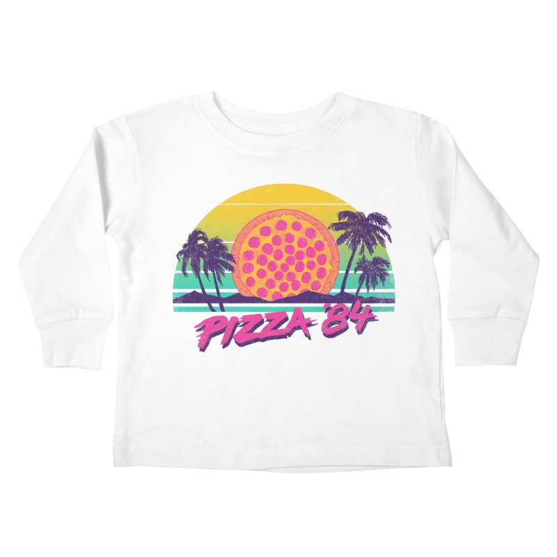 Pizza '84 Kids Toddler Longsleeve T-Shirt by hillarywhiterabbit's Artist Shop