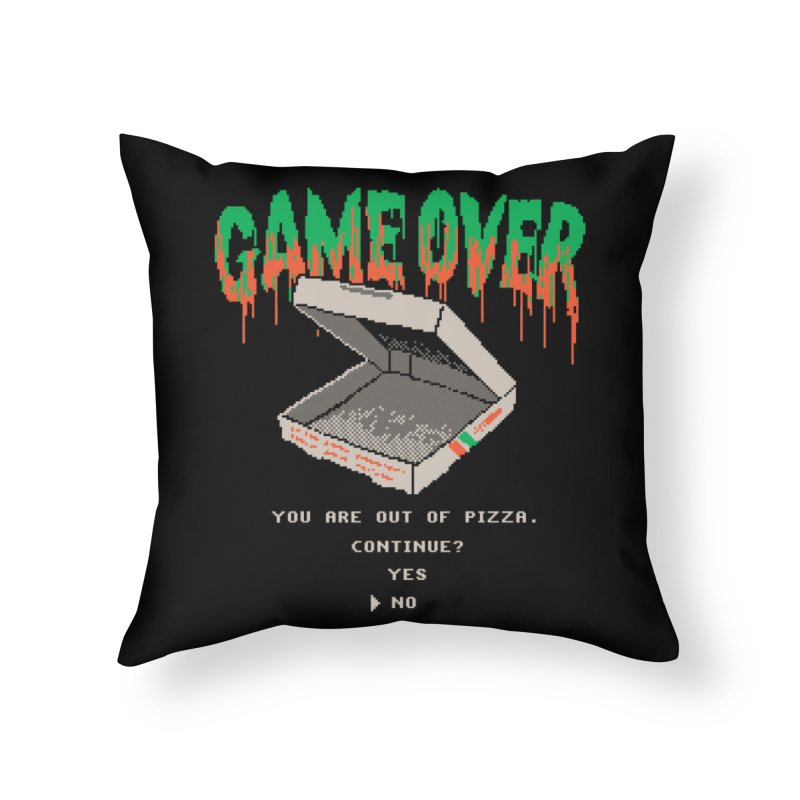 You Are Out Of Pizza Home Throw Pillow by hillarywhiterabbit's Artist Shop
